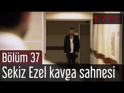Ezel 37.Bölüm Sekiz Ezel Kavga Sahnesi