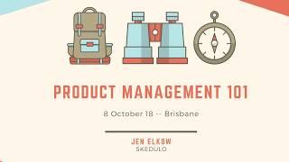 ProductTank Brisbane (8 Oct 18) - Product 101 - Jen Elkow from Skedulo