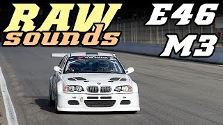 RAW sounds - BMW E46 M3 racecar