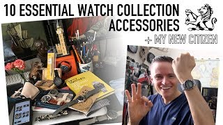 10 Essential Accessories & Tools Every Watch Enthusiast Should Buy + A Sneak Peek At My New Citizen