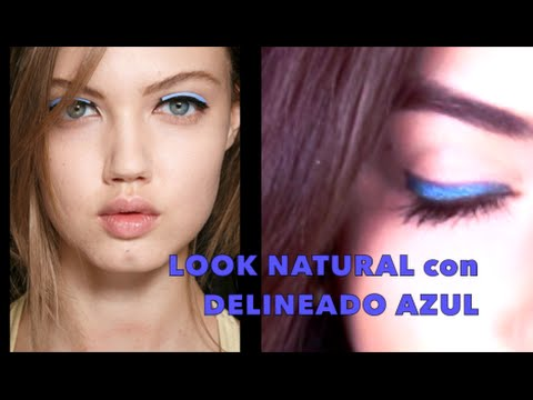 Look Natural con Delineado Azul / Blue Eyeliner and Natural Makeup