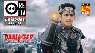 Weekly ReLIV - Baalveer Returns - 10th September To 13th September 2019 - Episodes 1 to 4
