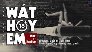 Wất Hoy Em - Max ft KayDee [Video Lyrics]
