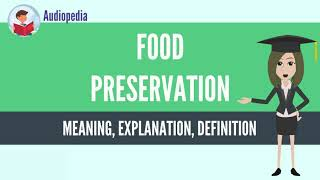 What Is FOOD PRESERVATION? FOOD PRESERVATION Definition & Meaning