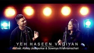 Yeh Haseen Vadiyan Feat Abhay Jodhpurkar Sowmya Krishnamachari