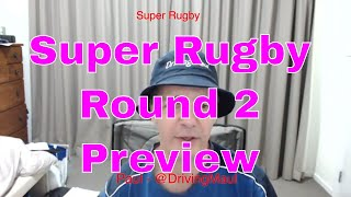 Super Rugby 2019 Round 2 Preview