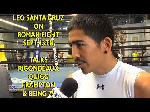Leo Santa Cruz defends bout wRoman Feels fight w Quigg more likely than Rigondeaux