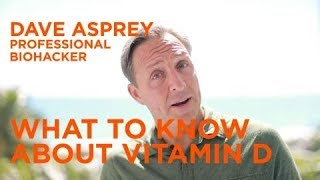 What To Know About Vitamin D  - with Dave Asprey