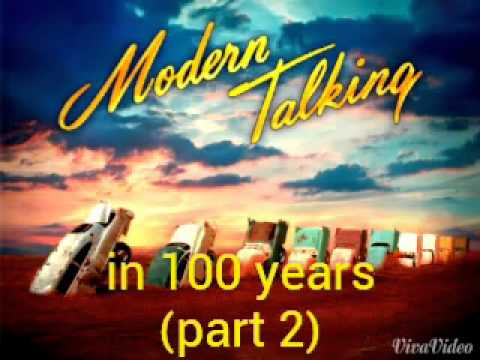 Modern Talking in 100 Years Modern Talking in 100 Years