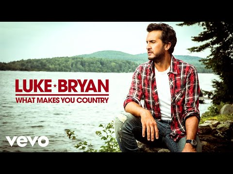 Watch Video Luke Bryan - What Makes You Country Audio