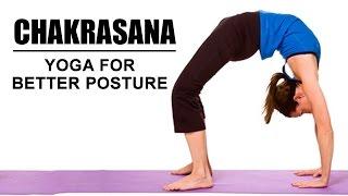 Chakrasana - Yoga for Better Posture