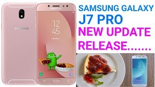 Samsung Galaxy J7 Pro gets Android Pie update 2019 add exciting features