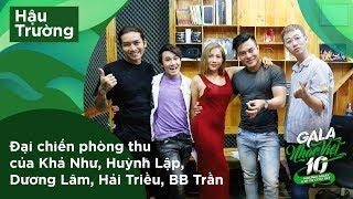 Đại chiến phòng thu của Khả Như, Huỳnh Lập, Dương Lâm, Hải Triều, BB Trần | Gala Nhạc Việt 10