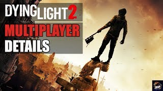 Dying Light 2 - Multiplayer Mode , Bad Blood , Map Size , Release Date And Zombies | E3 2018