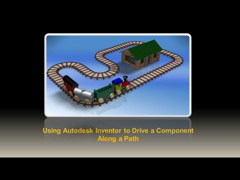 Using Autodesk Inventor to Drive Parts Along a Path