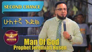 Man of God Prophet Jeremiah Husen Teaching Time/SECOND CHANCE  /