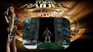 Tomb Raider: Anniversary Retold (Part 1)-Peru, Caves
