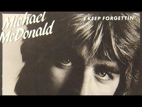 Michael McDonald  I Keep Forgettin