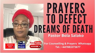 Prayers To Defect Dreams of Death - Pastor Bola Salako
