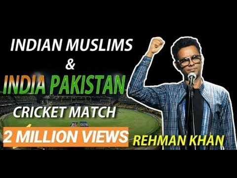 Indian Muslims  India Pakistan Cricket Match  Standup Comedy By Rehman Khan