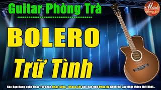 Lk Bolero Trữ Tình Không Lời   Nhạc Guitar Phòng Trà - Quán Cafe   Nhạc Sống Không Lời