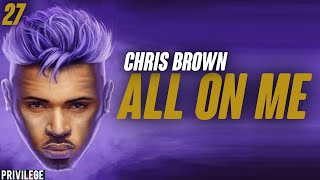 Chris Brown - All On Me (Lyrics)