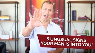 5 Unusual Signs Your Man Is Into You!