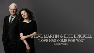 Watch Steve Martin Love Has Come For You video