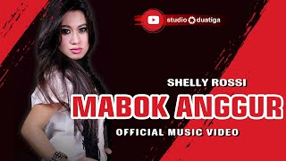 Download Lagu MABOK ANGGUR - SHELLY ROSSI Gratis STAFABAND