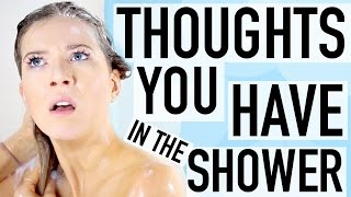 Weird Thoughts You Have in the Shower