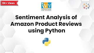 Sentiment Analysis of Amazon Product Reviews using Python - Sentiment Analysis | Ivy Pro School