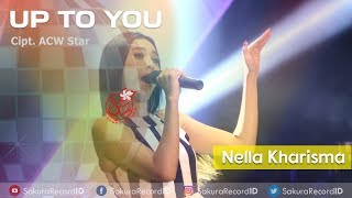 Download Lagu Nella Kharisma - Up To You (DJ Hak'e Hak'e) [OFFICIAL] Gratis STAFABAND