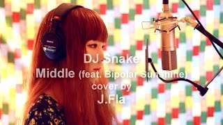 DJ Snake ft. Bipolar Sunshine - Middle ( cover by J.Fla )
