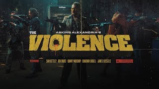ASKING ALEXANDRIA - The Violence (Official Music Video)