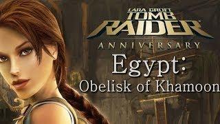Tomb Raider Anniversary playthrough: Egypt - Obelisk of Khamoon (all secrets)
