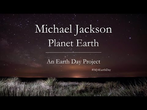 Michael Jackson - Planet Earth (An Earth Day Project)