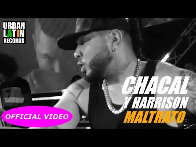 CHACAL Y HARRISON ► MALTRATO (OFFICIAL VIDEO) ► CUBATON 2017 ► CUBAN REGGAETON 2017