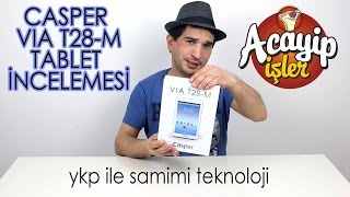 Casper VIA T28-M Tablet İncelemesi