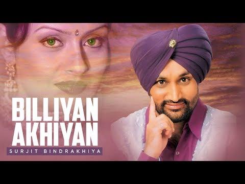 billiyan Akhiyan Surjit Bindrakhiya | Full Song video