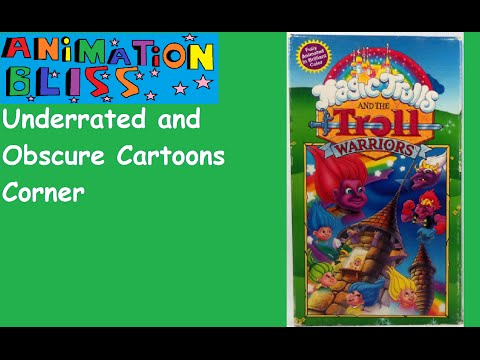 Underrated and Obscure Cartoons Episode 9: The Magic Trolls and the Troll Warriors (1991)