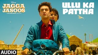 download lagu Ullu Ka Pattha Full  Song  Jagga Jasoos gratis