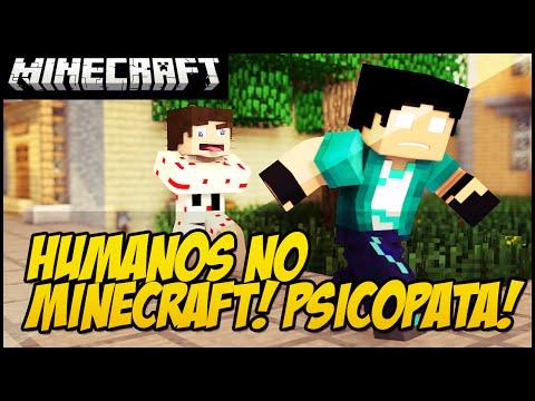 HUMANOS NO MINECRAFT!! PSICOPATAS NO JOGO!! Mo Humans Mod Showcase!!