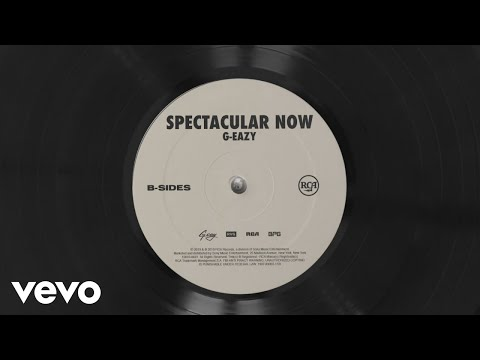 "G-Eazy – ""Spectacular Now"""