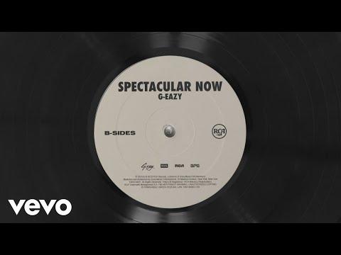 """G-Eazy – """"Spectacular Now"""""""