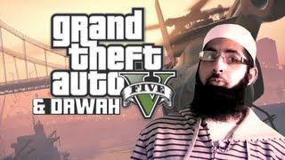GTA 5 and Dawah???