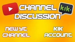 Channel Discussion (New Backup Channel) | New Kik account contact