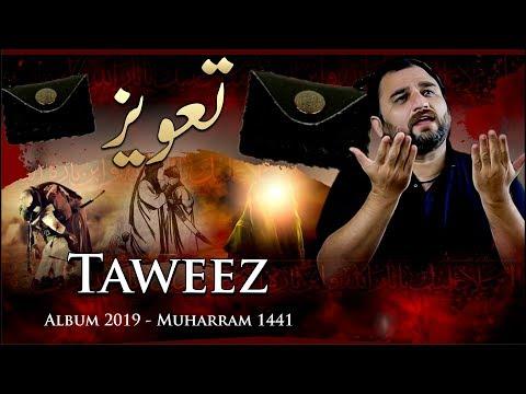 Nohay 2019 - TAWEEZ  - SHAHID BALTISTANI 2019 - Noha Mola Qasim As - Muharram 1441H