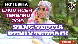 #LAGUACEH ERY JUWITA - SANG SETIA (REMIX ACEH TERBARU 2019)
