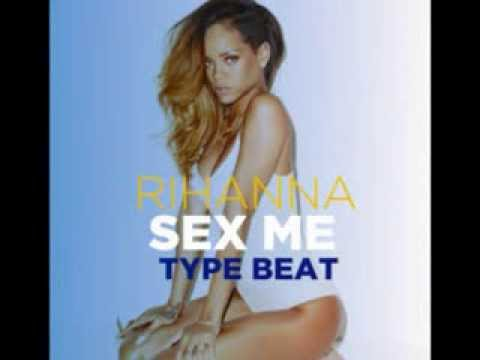 Rihanna-sex Me Type Beat (king Blaine) video