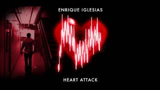 Enrique Iglesias - Heart Attack (Audio)